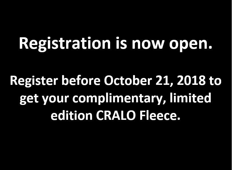 Registration is now open. Register before October 21, 2018 to get your complimentary, limited edition CRALO Fleece