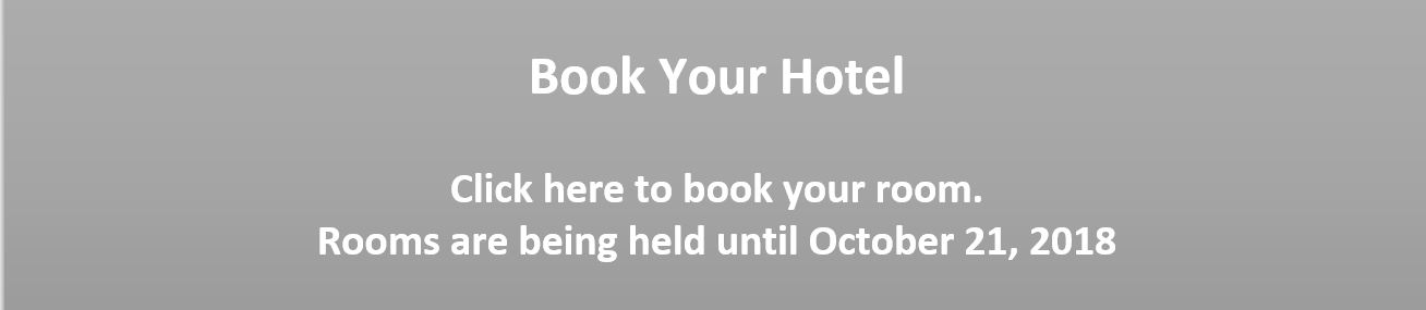 Book your hotel Click here to book your room. Rooms are being held until October 21, 2018